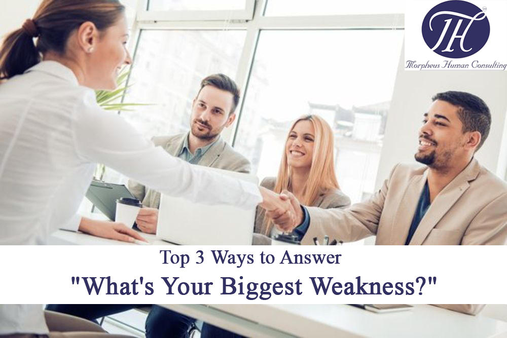 "Top 3 Ways to Answer ""What's Your Biggest Weakness?"""