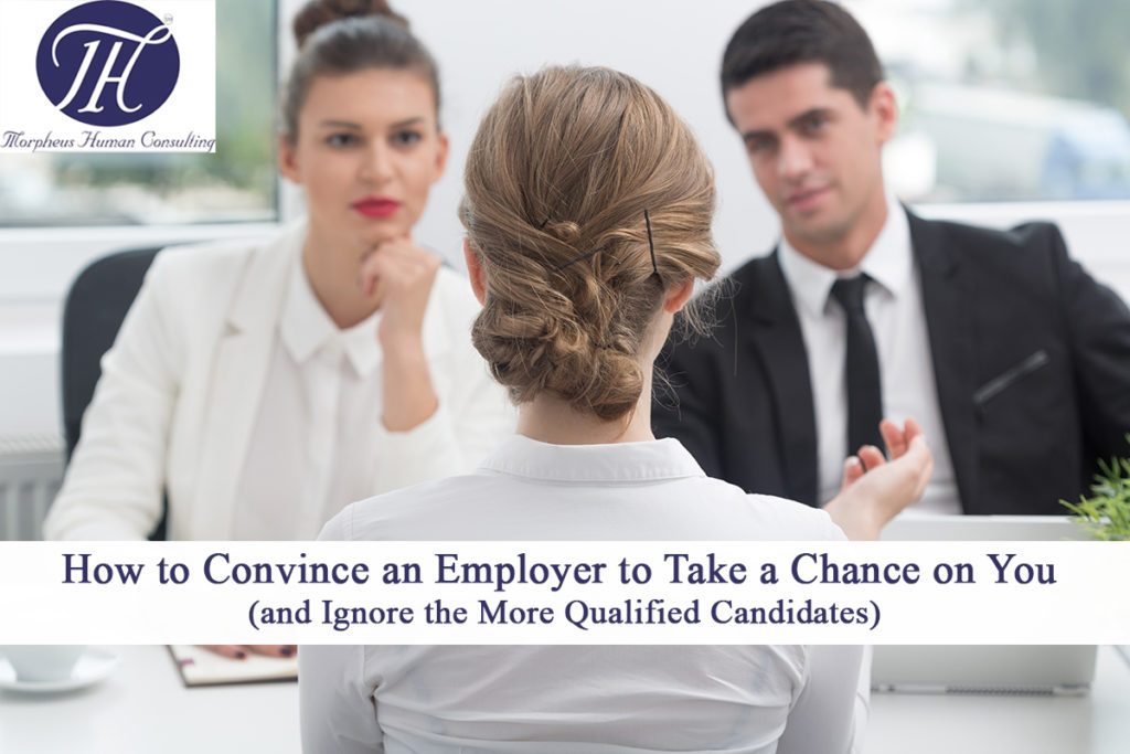 How to Convince an Employer to Take a Chance on You