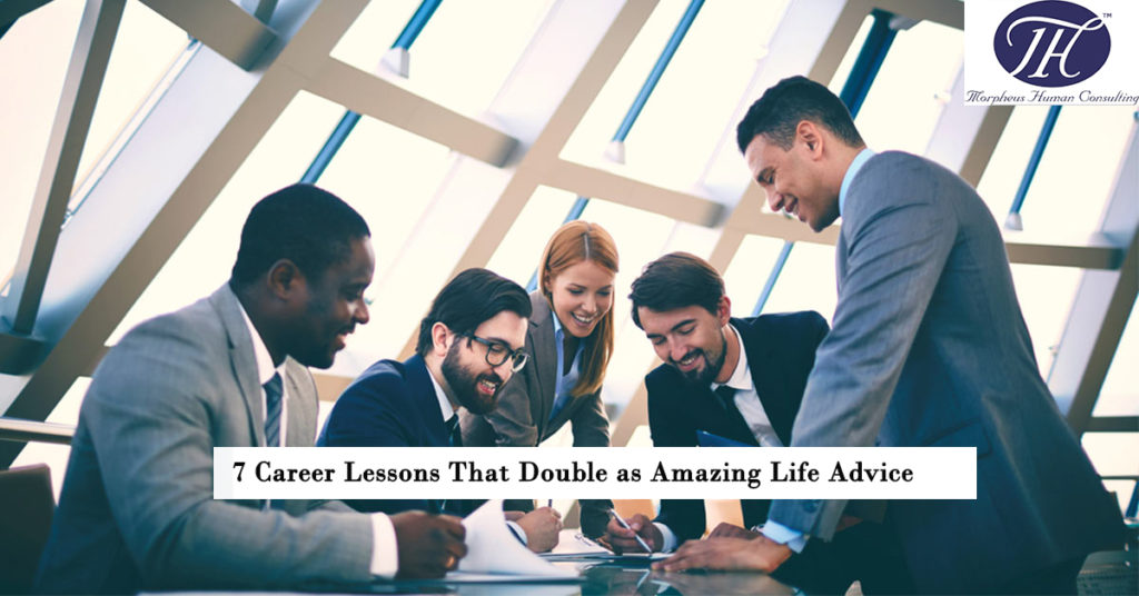 7 Career Lessons That Double as Amazing Life Advice
