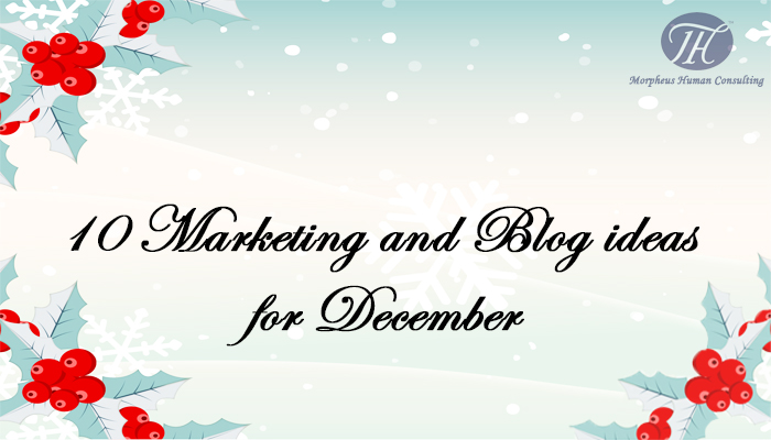 10 Marketing and Blog ideas for December